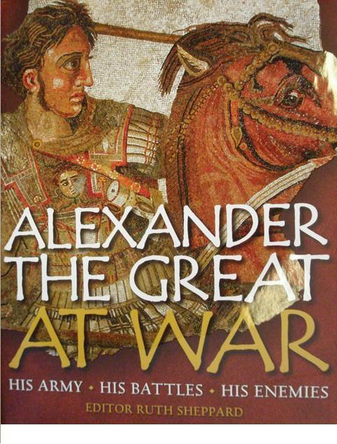 aleksandar the great at war1 Alexander the Great at war by Ruth Sheppard