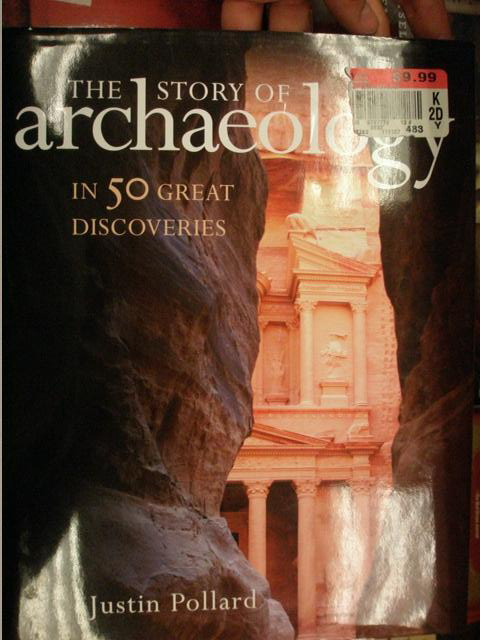 the story of archaelogy1 The Story of Archaeology by Justin Pollard